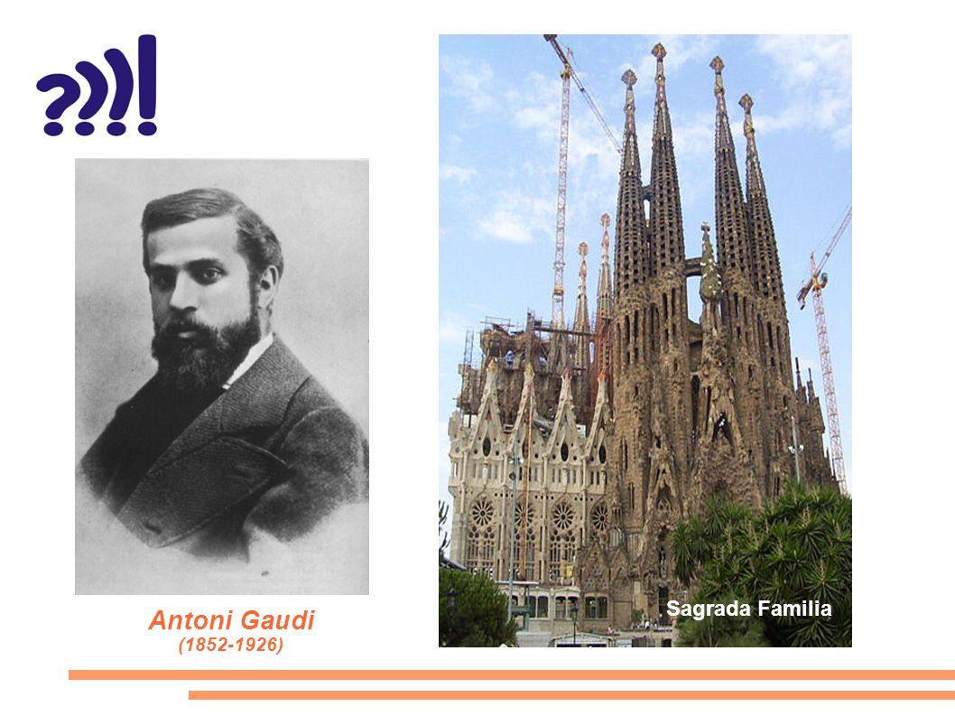 Antoni Gaudi (1852-1926) Sagrada Familia