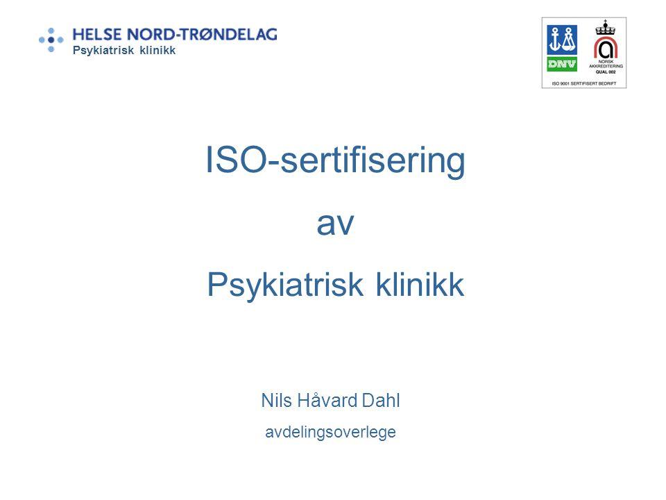ISO-sertifisering av Psykiatrisk klinikk Nils Håvard Dahl