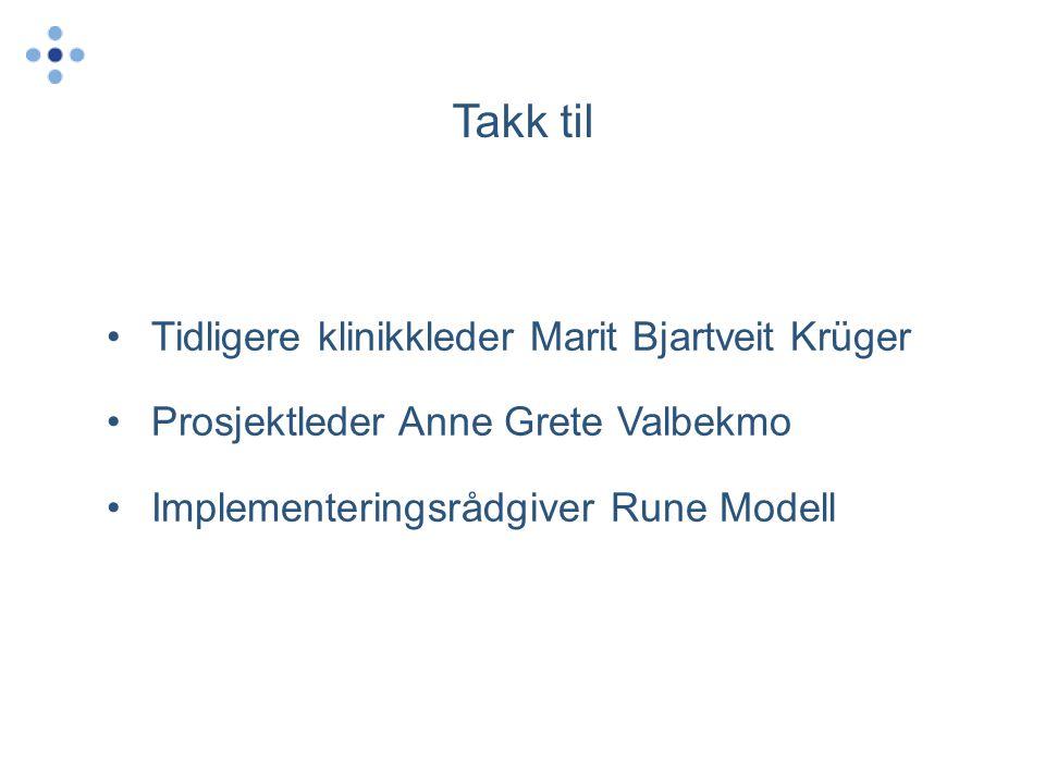 Takk til Tidligere klinikkleder Marit Bjartveit Krüger