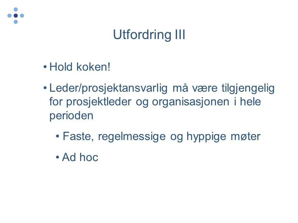 Utfordring III Hold koken!
