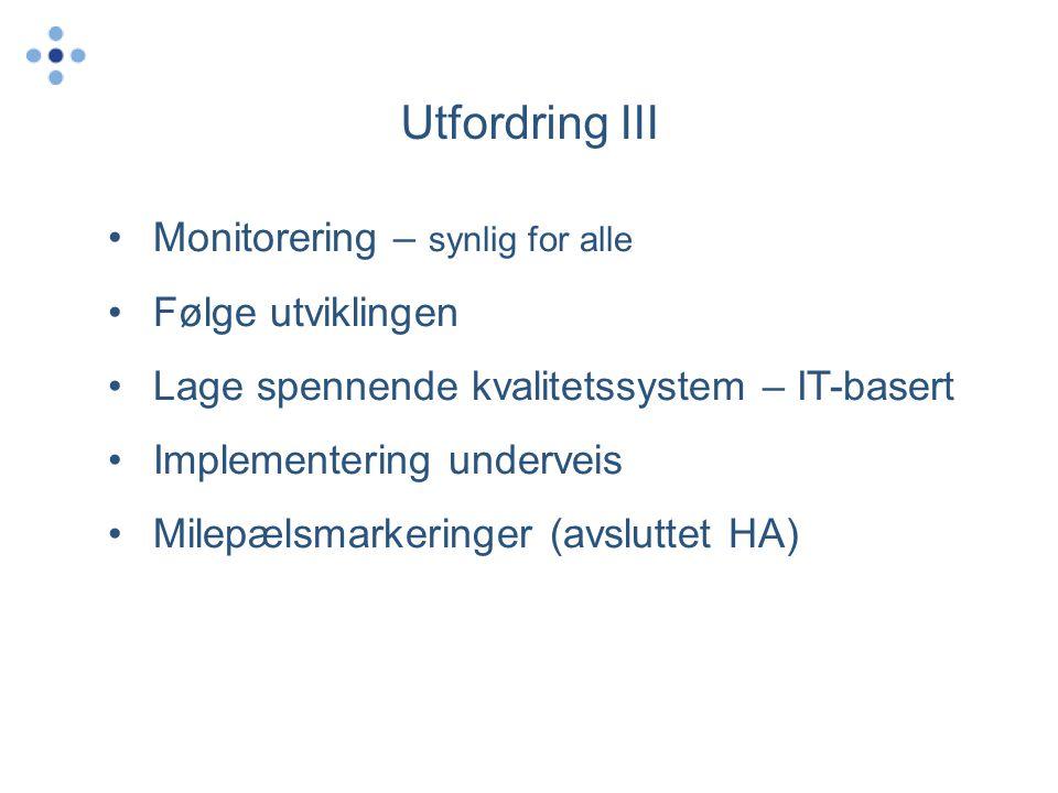 Utfordring III Monitorering – synlig for alle Følge utviklingen
