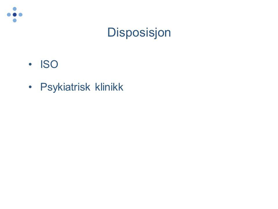 Disposisjon ISO Psykiatrisk klinikk