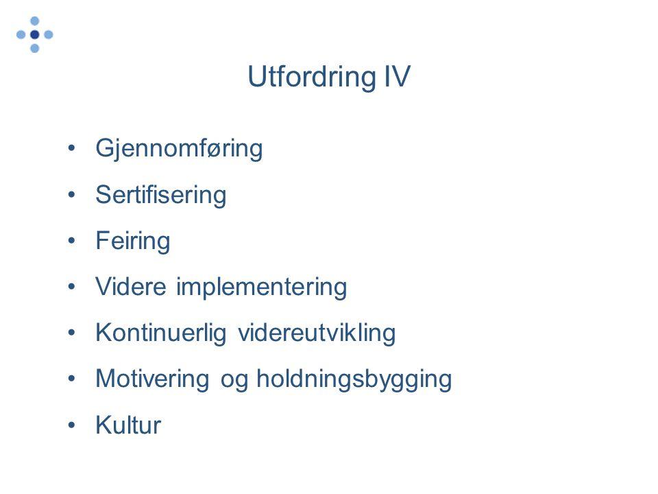 Utfordring IV Gjennomføring Sertifisering Feiring