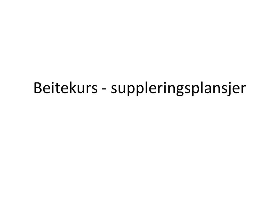 Beitekurs - suppleringsplansjer