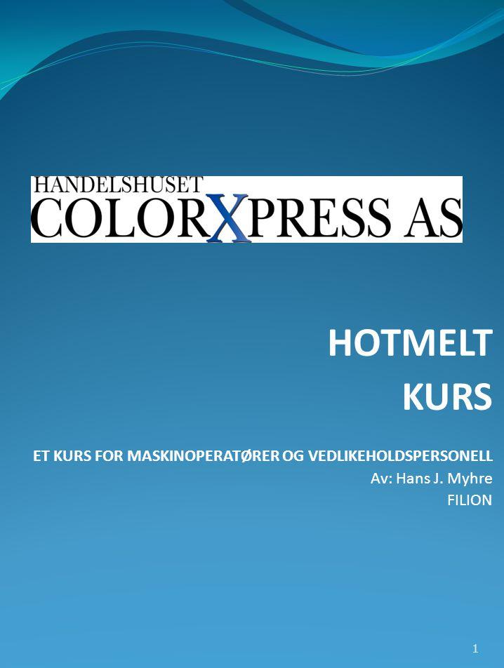 HOTMELT KURS ET KURS FOR MASKINOPERATØRER OG VEDLIKEHOLDSPERSONELL