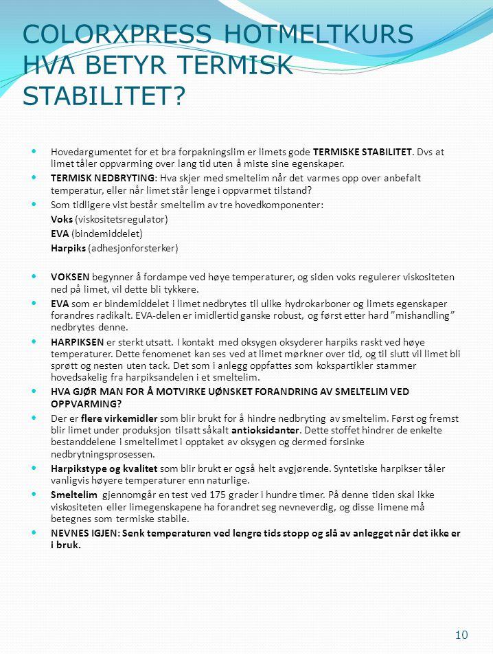 COLORXPRESS HOTMELTKURS HVA BETYR TERMISK STABILITET