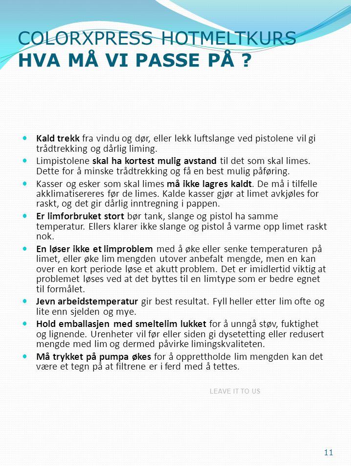COLORXPRESS HOTMELTKURS HVA MÅ VI PASSE PÅ