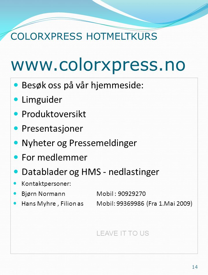 COLORXPRESS HOTMELTKURS www.colorxpress.no