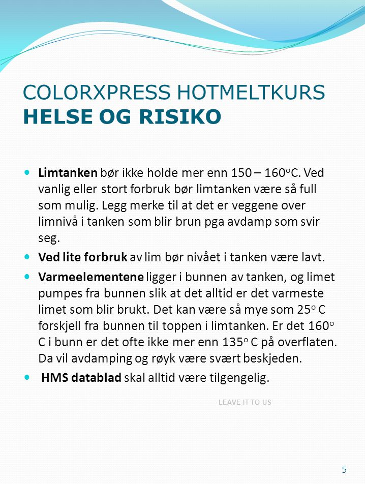COLORXPRESS HOTMELTKURS HELSE OG RISIKO