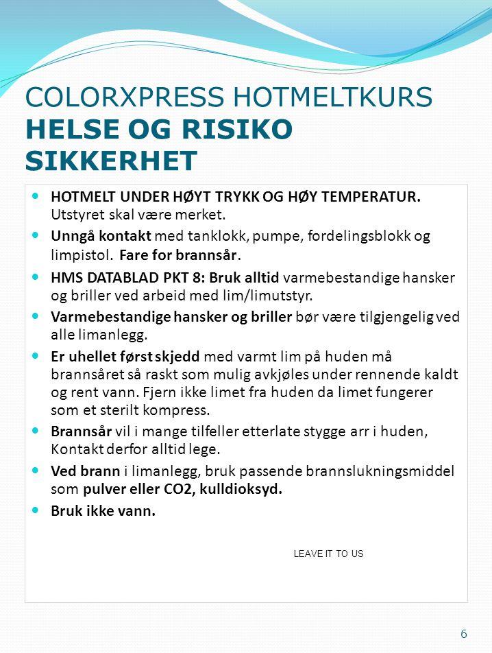 COLORXPRESS HOTMELTKURS HELSE OG RISIKO SIKKERHET