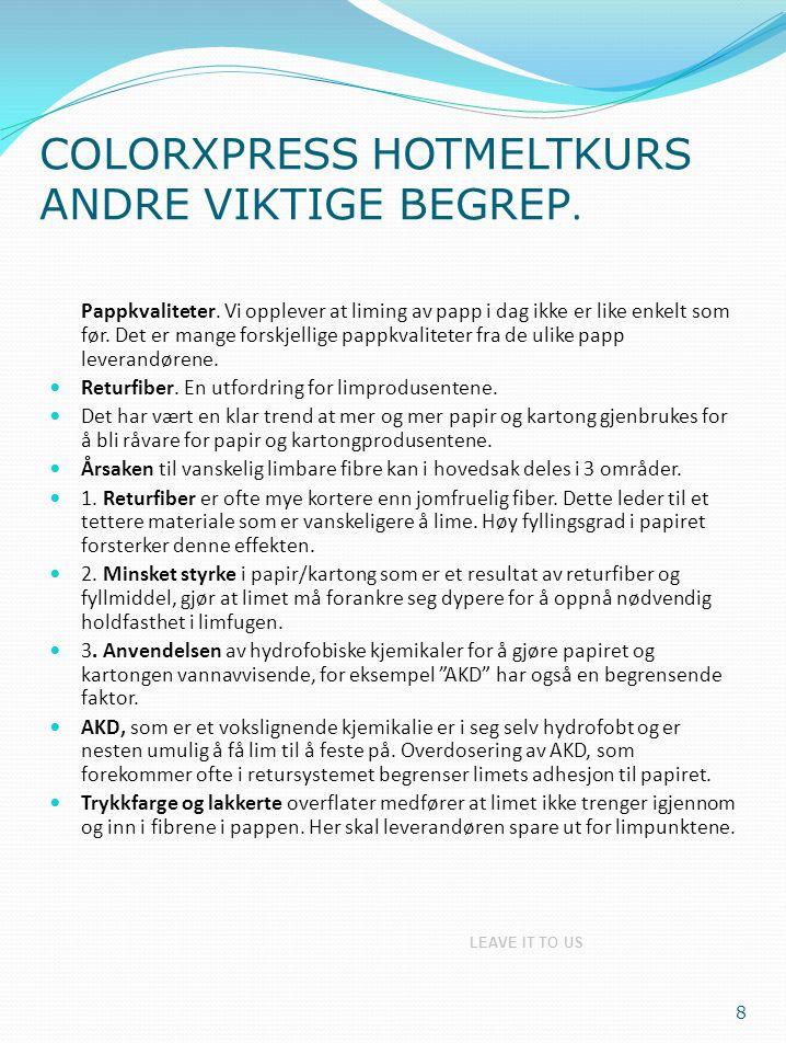 COLORXPRESS HOTMELTKURS ANDRE VIKTIGE BEGREP.