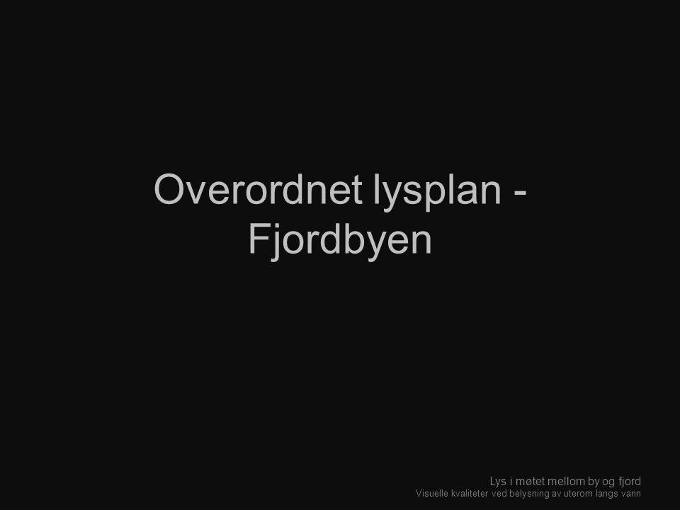 Overordnet lysplan - Fjordbyen