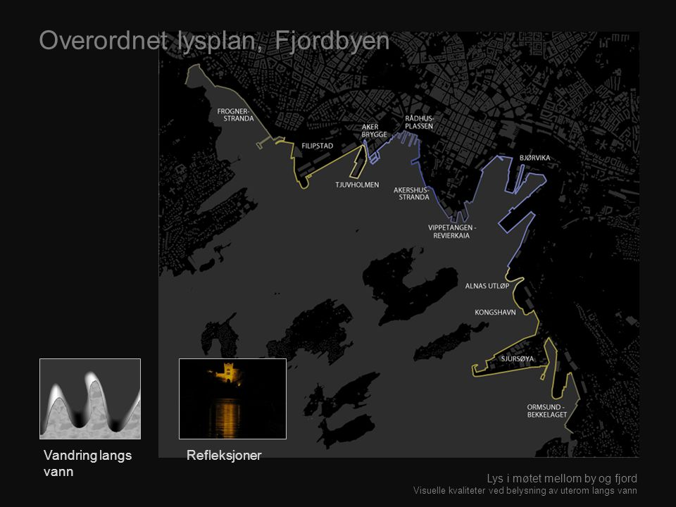 Overordnet lysplan, Fjordbyen