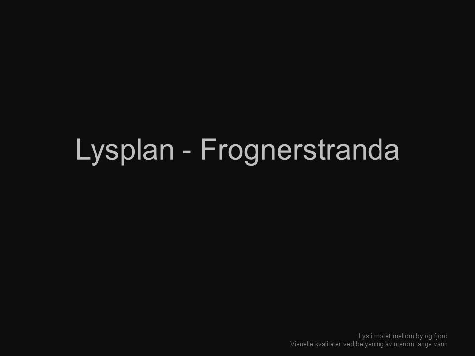 Lysplan - Frognerstranda