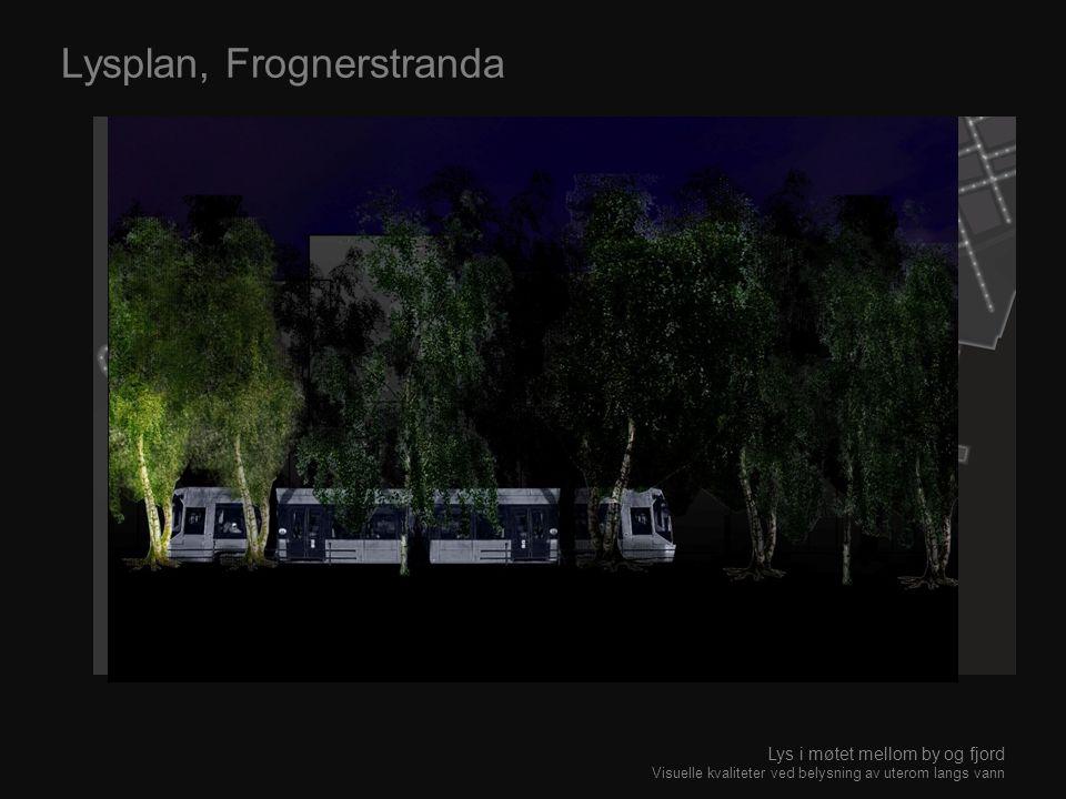 Lysplan, Frognerstranda