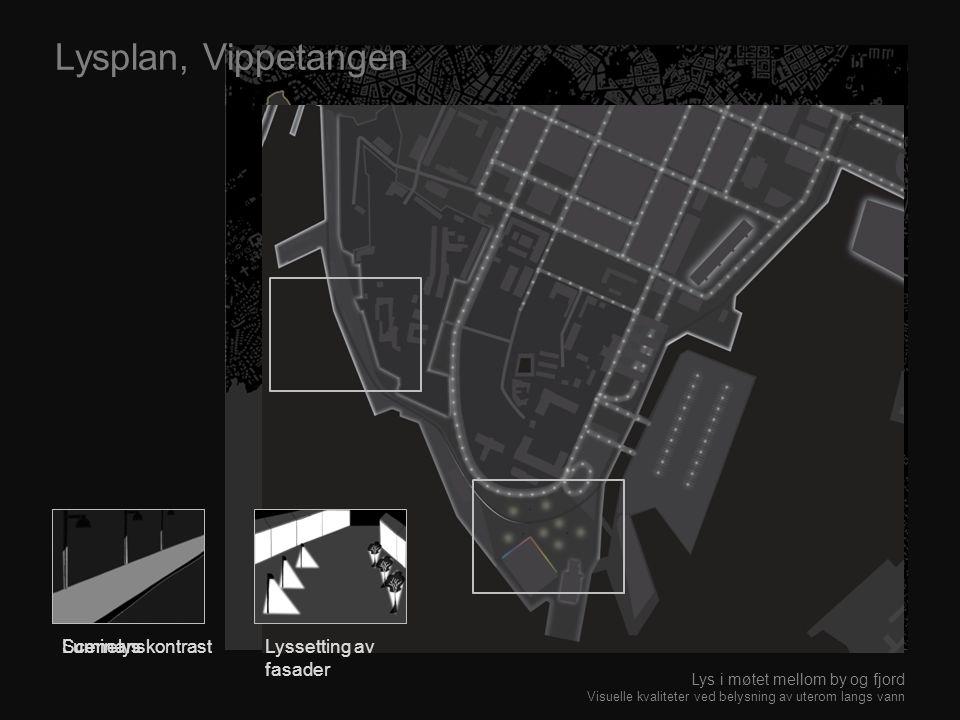 Lysplan, Vippetangen Luminanskontrast Scenelys Lyssetting av fasader