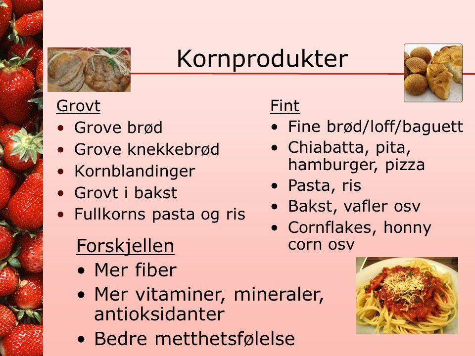 Kornprodukter Forskjellen Mer fiber