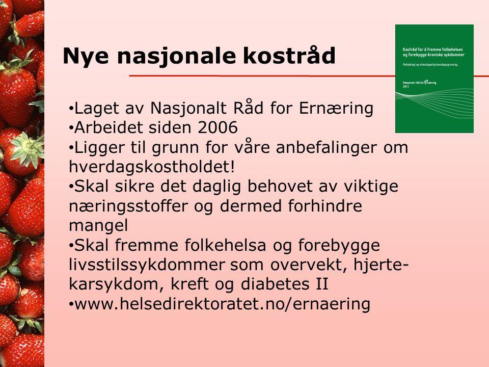 Nye nasjonale kostråd Laget av Nasjonalt Råd for Ernæring