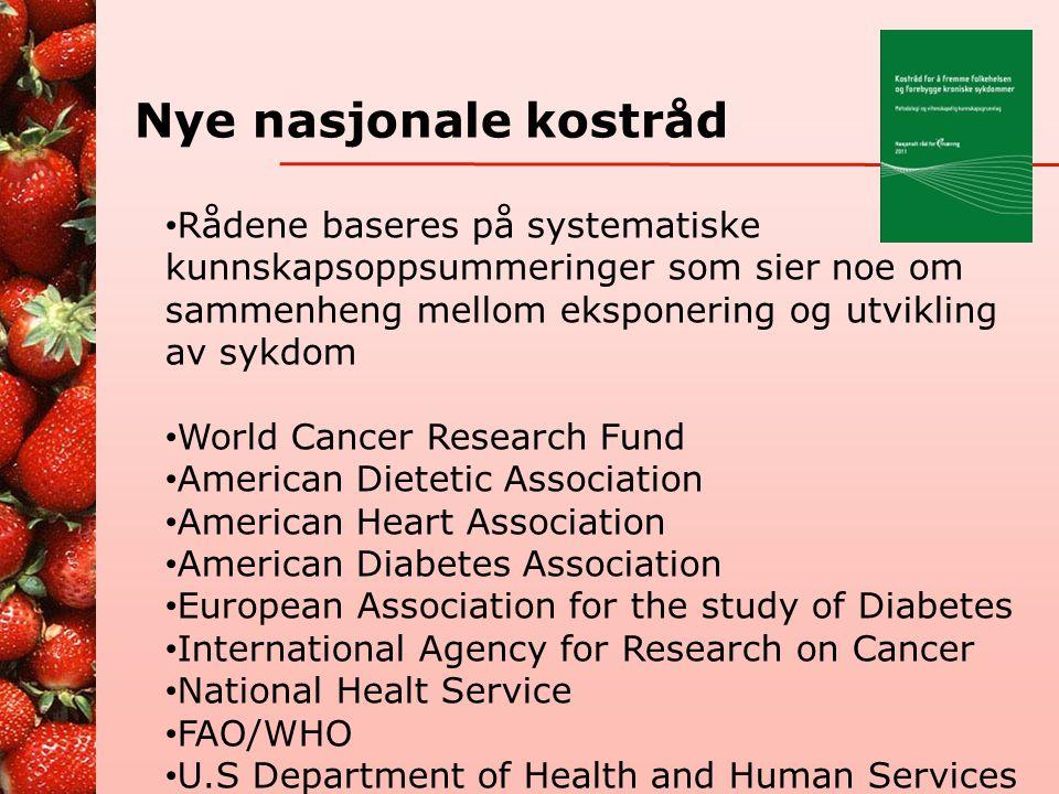 Nye nasjonale kostråd Rådene baseres på systematiske kunnskapsoppsummeringer som sier noe om sammenheng mellom eksponering og utvikling av sykdom.