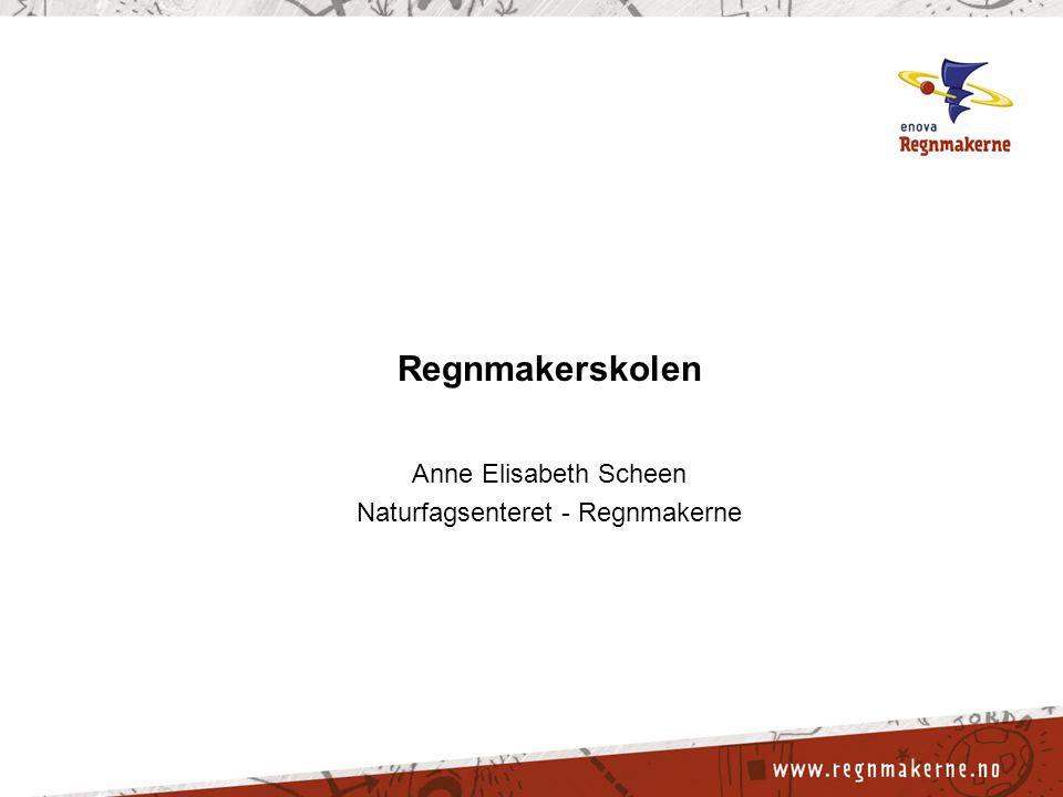 Anne Elisabeth Scheen Naturfagsenteret - Regnmakerne