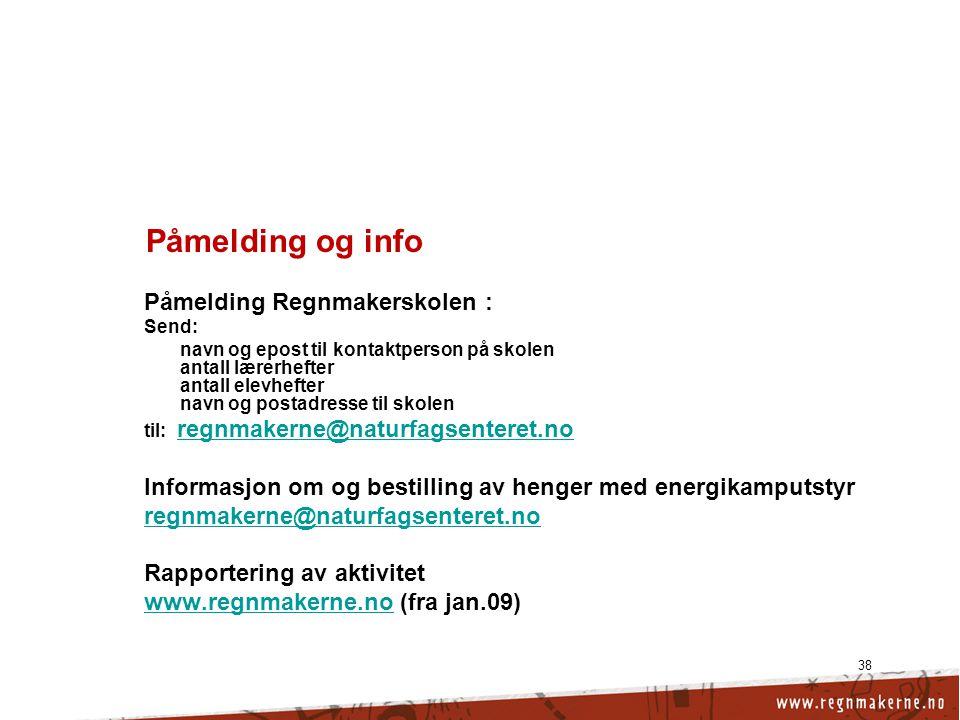 Påmelding og info Påmelding Regnmakerskolen :