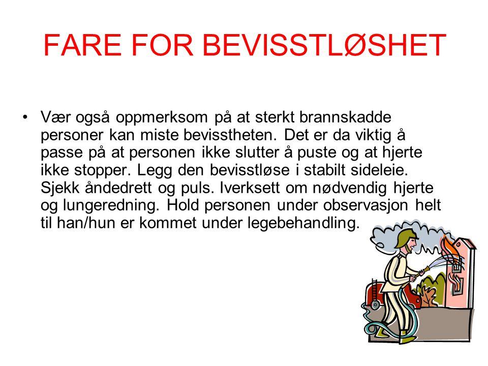 FARE FOR BEVISSTLØSHET