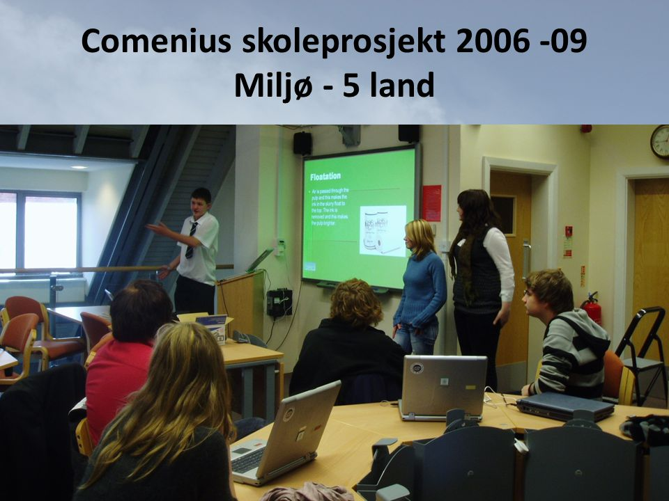Comenius skoleprosjekt 2006 -09 Miljø - 5 land