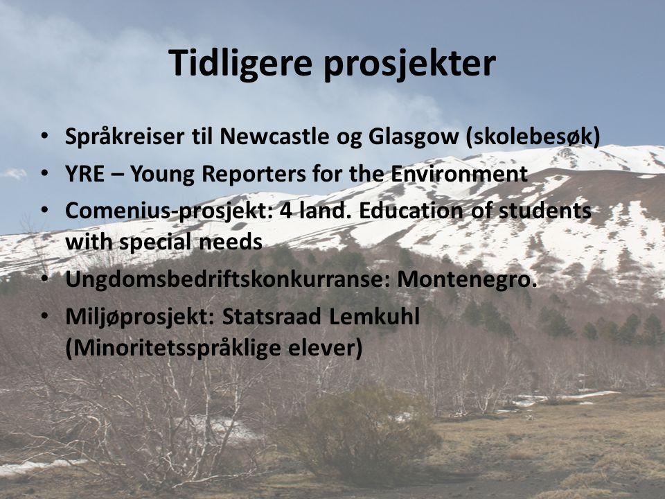 Tidligere prosjekter Språkreiser til Newcastle og Glasgow (skolebesøk)