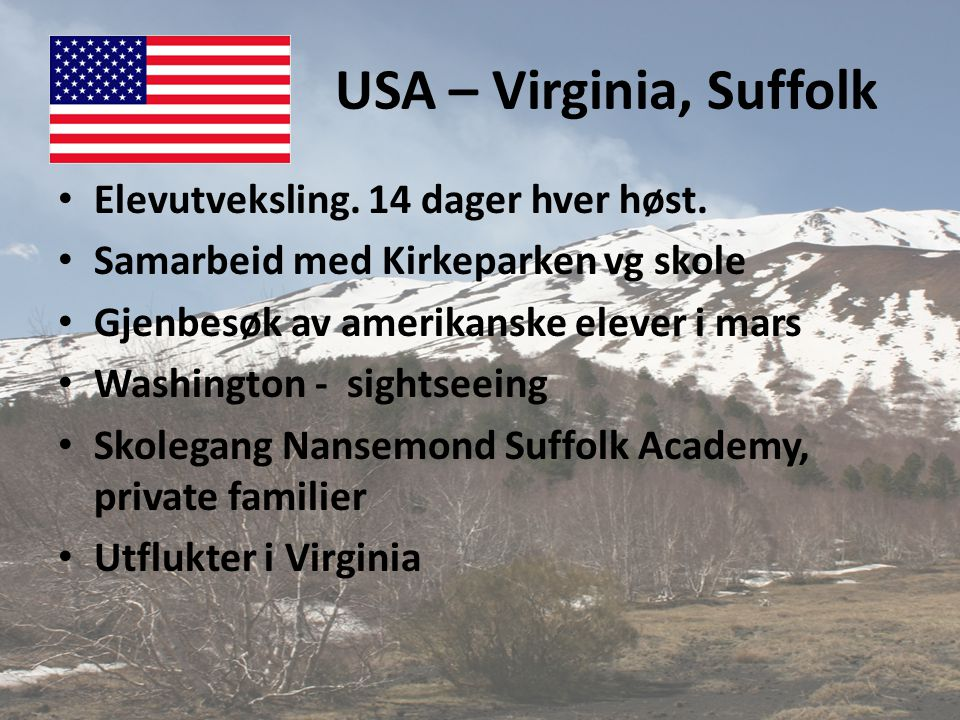 USA – Virginia, Suffolk Elevutveksling. 14 dager hver høst.