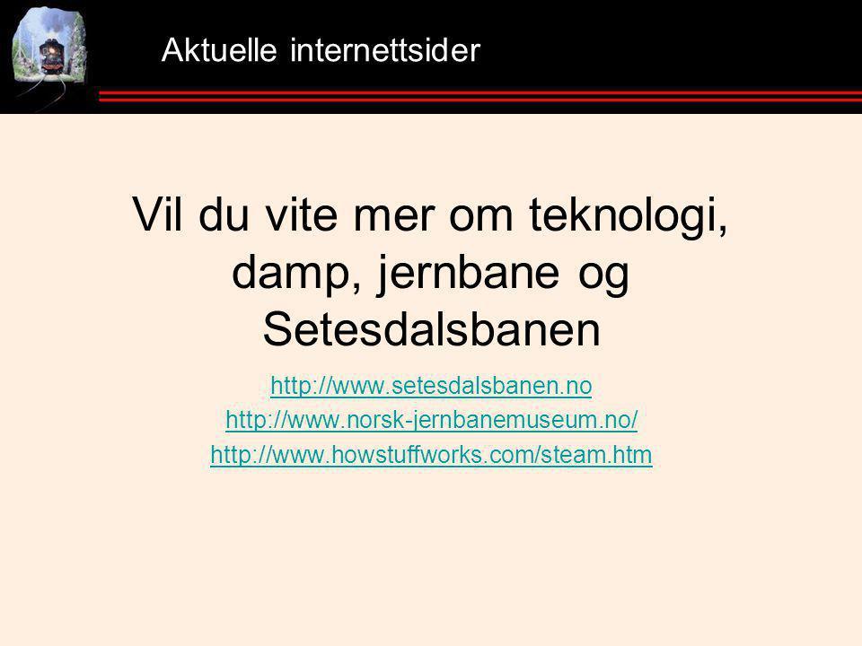 Vil du vite mer om teknologi, damp, jernbane og Setesdalsbanen