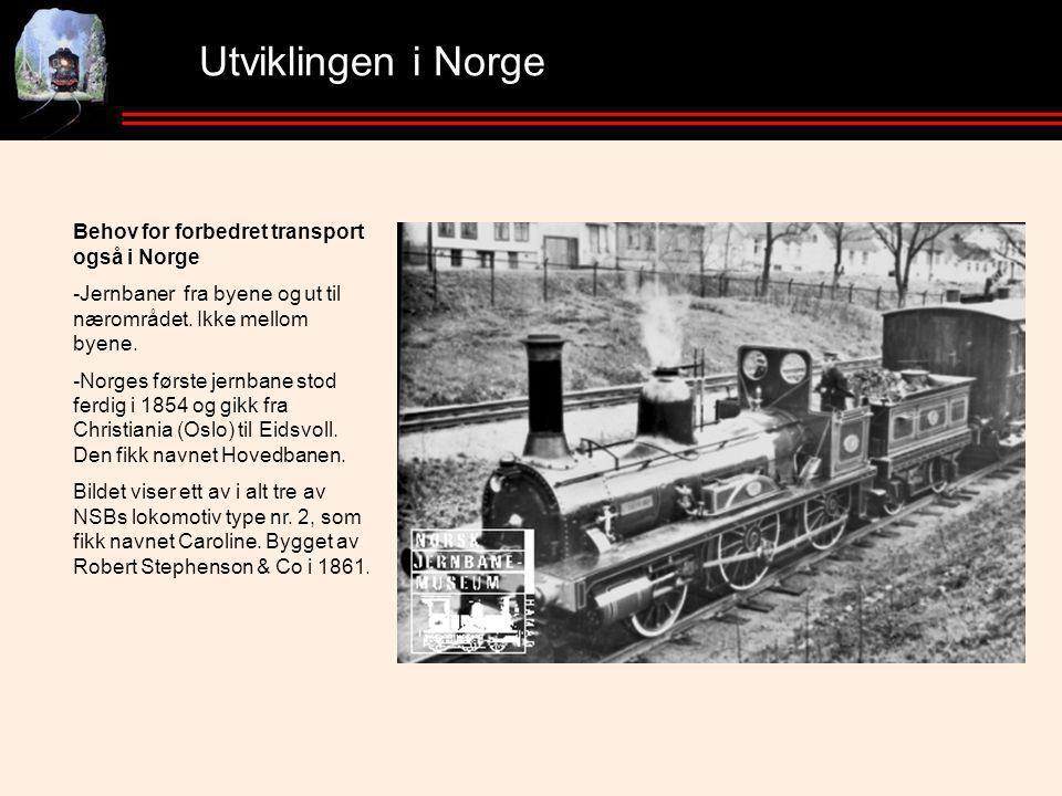 Utviklingen i Norge Behov for forbedret transport også i Norge