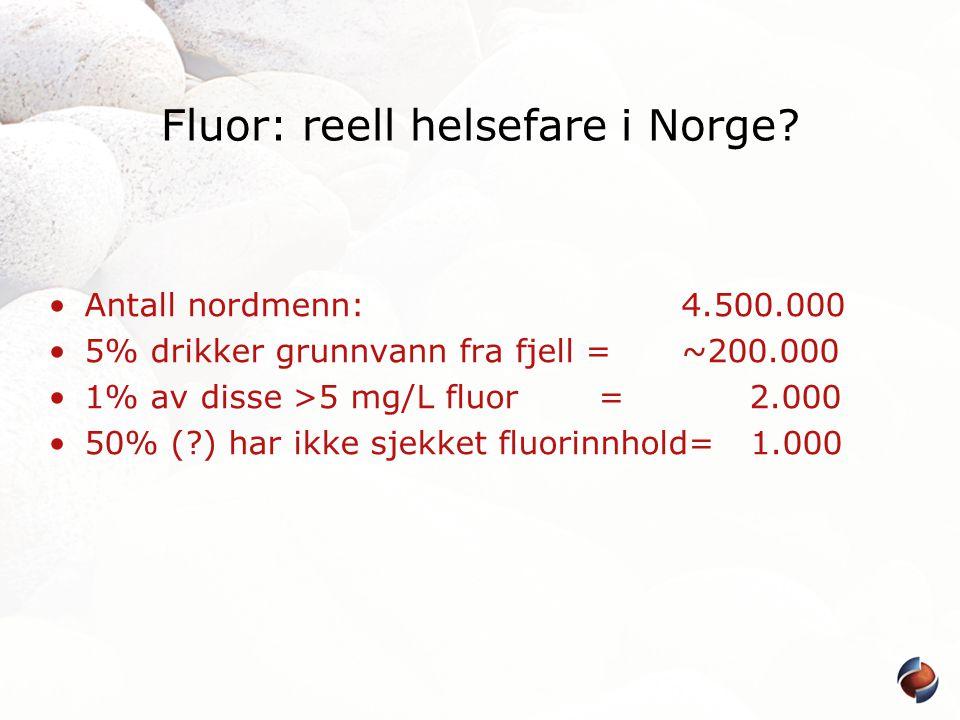 Fluor: reell helsefare i Norge