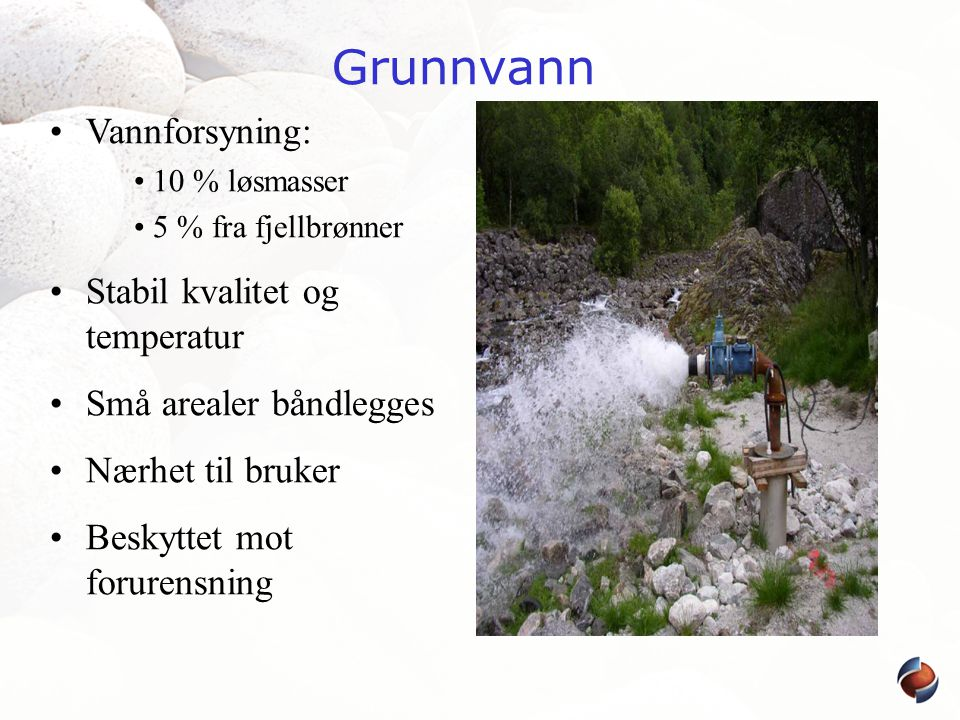 Grunnvann Vannforsyning: Stabil kvalitet og temperatur