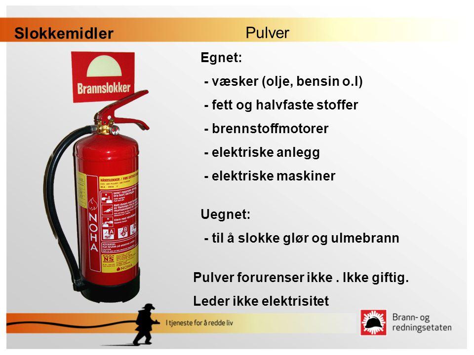 Slokkemidler Pulver Egnet: - væsker (olje, bensin o.l)