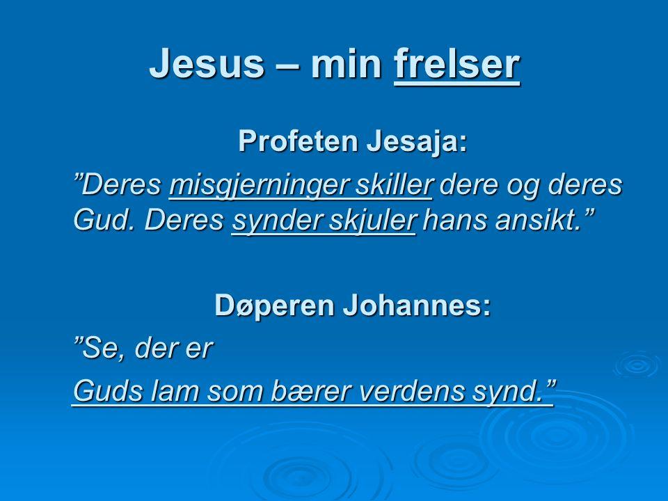 Jesus – min frelser Profeten Jesaja: