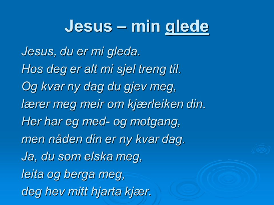 Jesus – min glede Jesus, du er mi gleda.