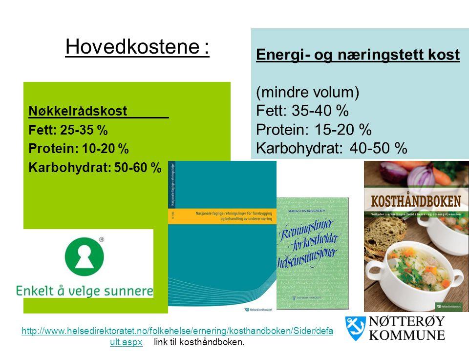 Hovedkostene : Energi- og næringstett kost (mindre volum)