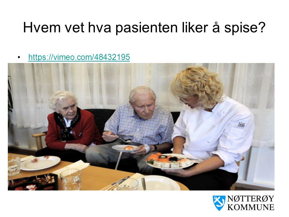 Hvem vet hva pasienten liker å spise