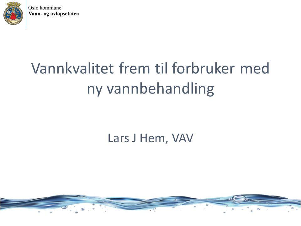 Vannkvalitet frem til forbruker med ny vannbehandling