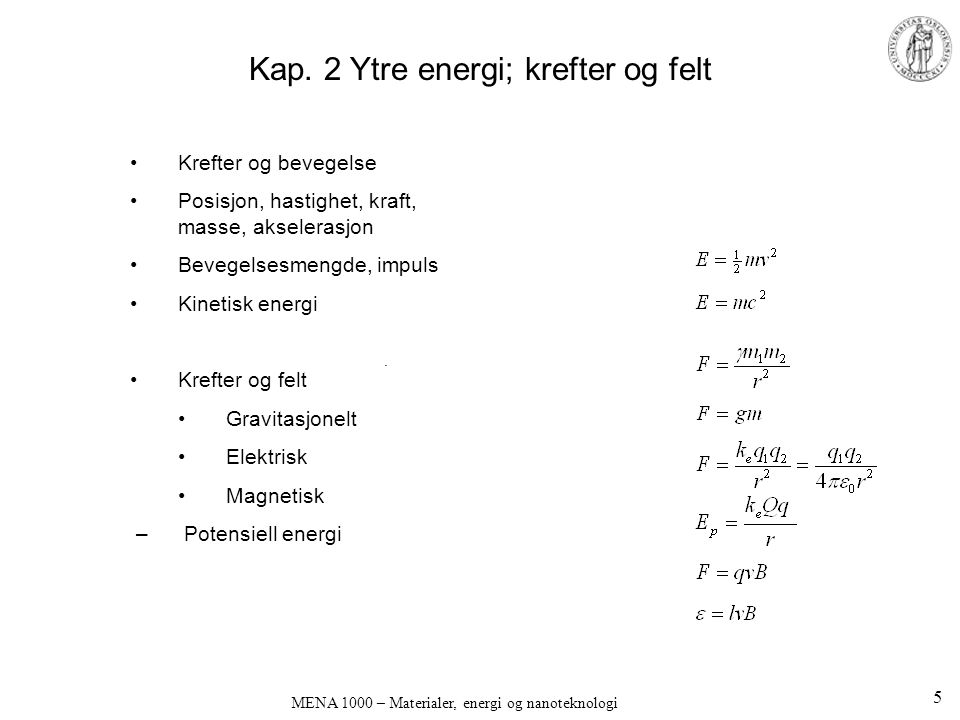 Kap. 2 Ytre energi; krefter og felt