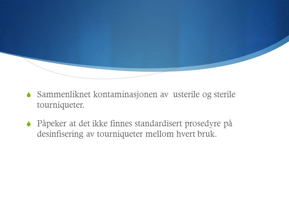Sammenliknet kontaminasjonen av usterile og sterile tourniqueter.