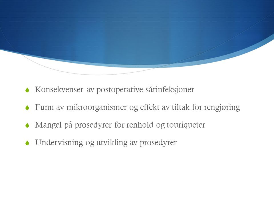 Konsekvenser av postoperative sårinfeksjoner