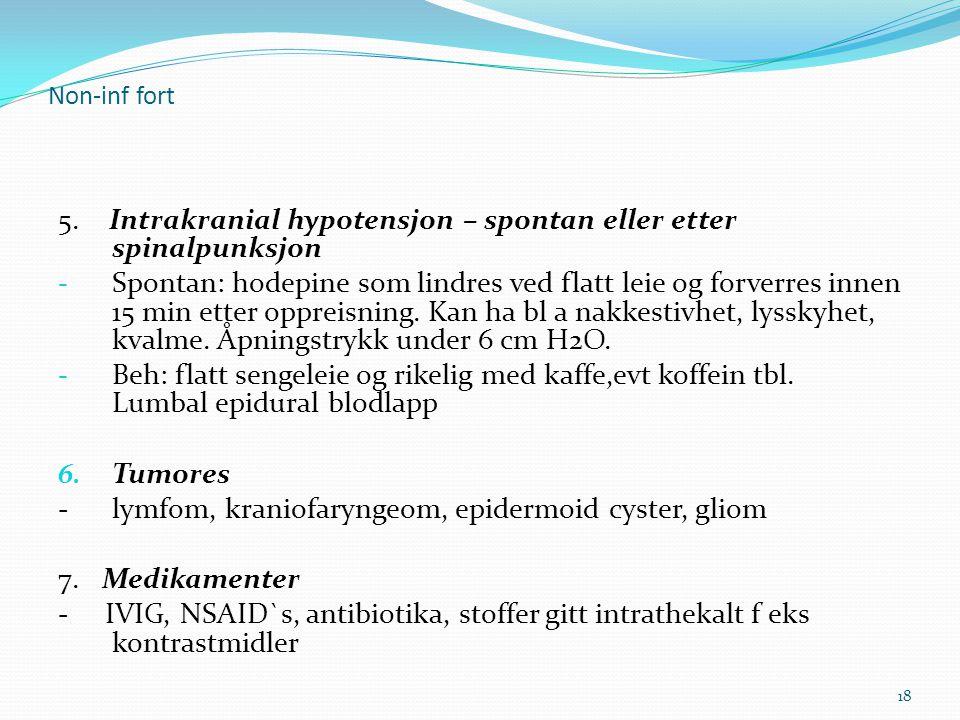 5. Intrakranial hypotensjon – spontan eller etter spinalpunksjon