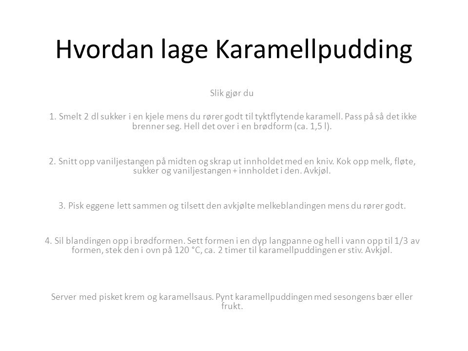 Hvordan lage Karamellpudding