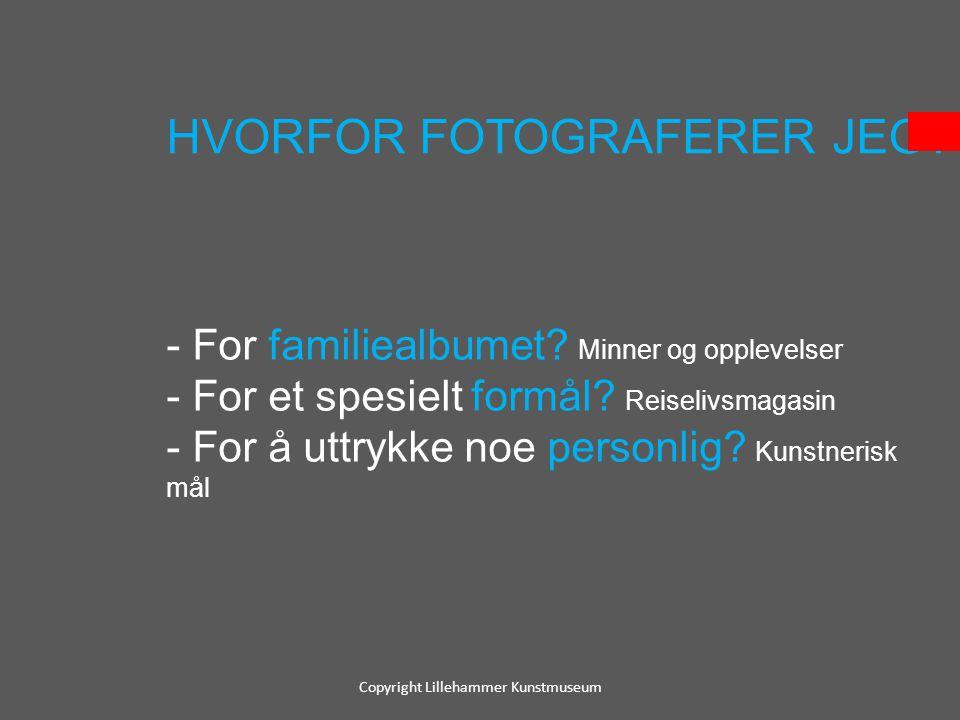 HVORFOR FOTOGRAFERER JEG