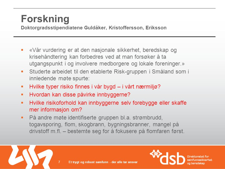 Forskning Doktorgradsstipendiatene Guldåker, Kristoffersson, Eriksson