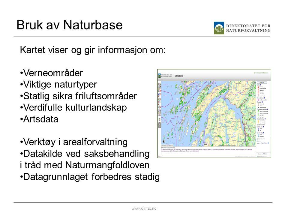 Bruk av Naturbase Kartet viser og gir informasjon om: Verneområder