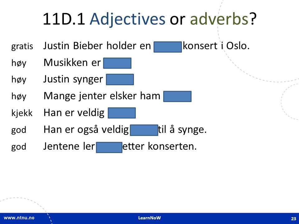11D.1 Adjectives or adverbs