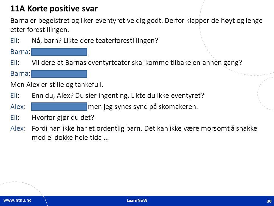11A Korte positive svar 11A Korte positive svar