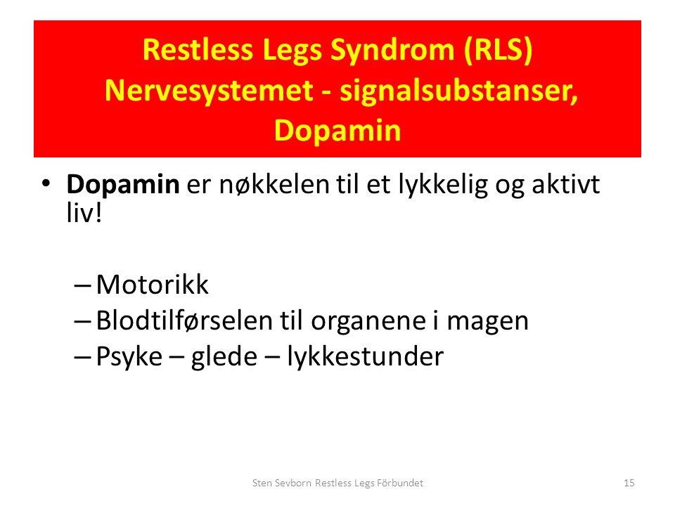 Restless Legs Syndrom (RLS) Nervesystemet - signalsubstanser, Dopamin
